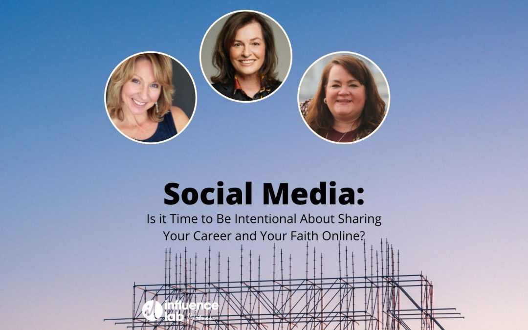 Social Media: Is it Time to Be Intentional About Sharing Your Career and Your Faith Online?