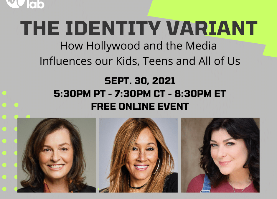 """Free Online Event – """"The Identity Variant: How Hollywood and the Media Influences our Kids, Teens and All of Us"""""""
