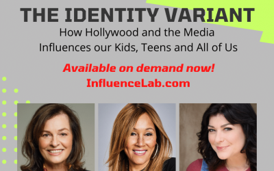 The Identity Variant: How Hollywood and the Media Influences our Kids, Teens and All of Us